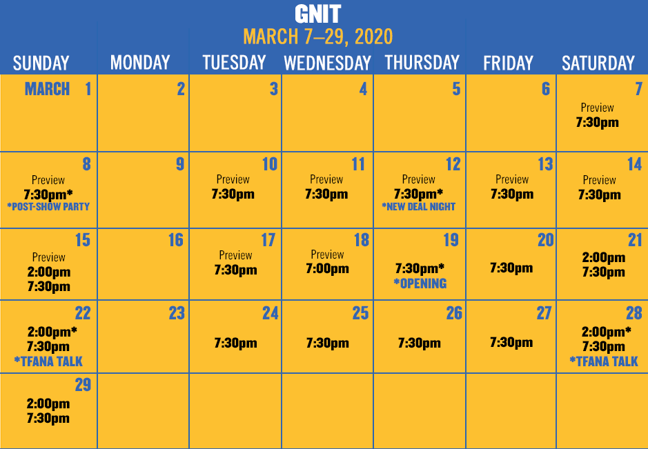 GNIT runs March 7–29, 2020. Tickets now on sale.